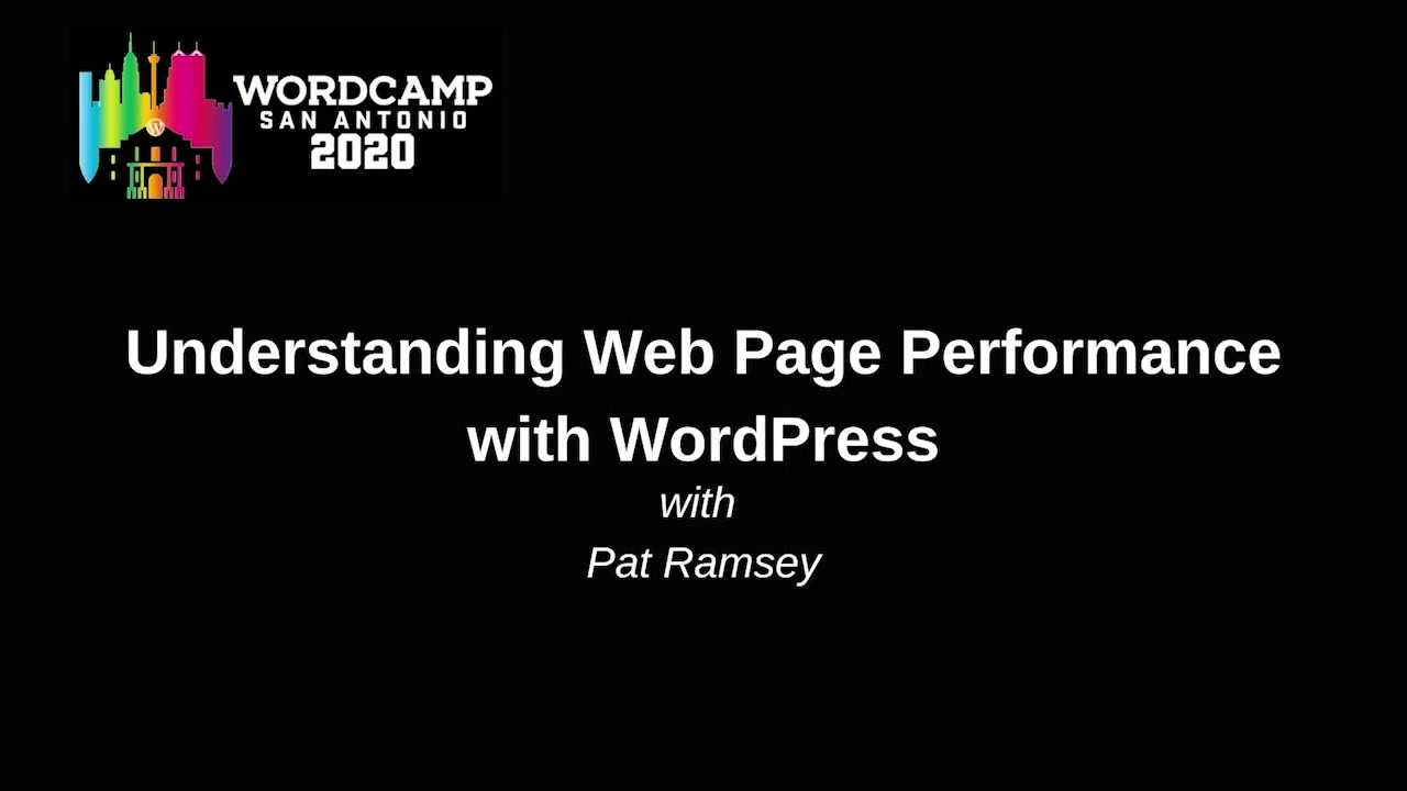 Pat Ramsey: Understanding Web Page Performance with WordPress
