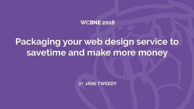 Jane Tweedy: Packaging your web design service to save time and make more money