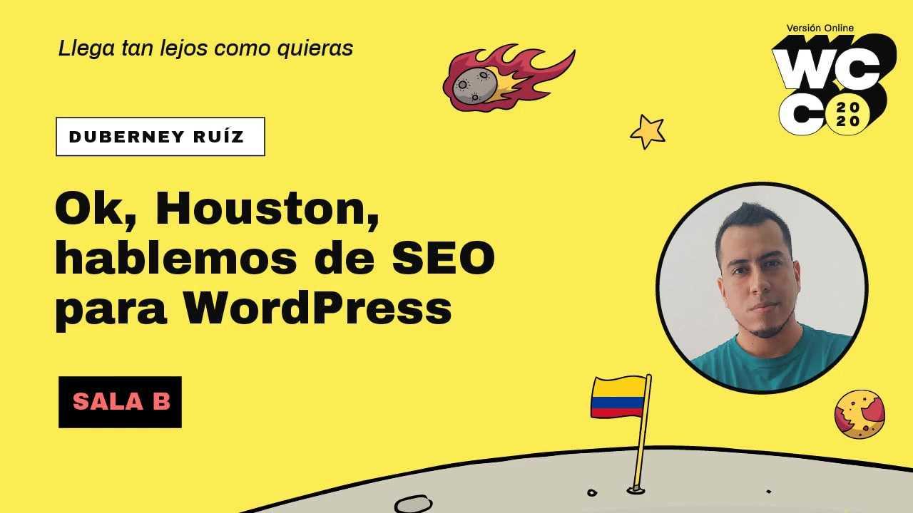 Duberney Ruíz: Ok, Houston, hablemos de SEO para WordPress