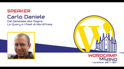 Carlo Daniele: Dal Database alla Pagina - Le Query e i Post di WordPress