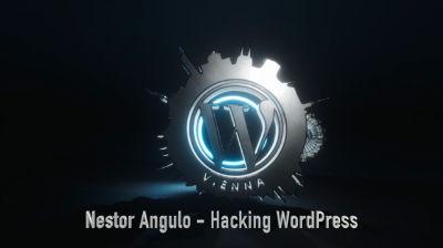 Néstor Angulo de Ugarte: Hacking WordPress... and Countermeasures