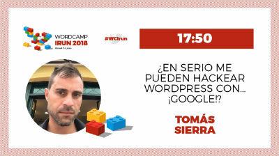 Tomás Sierra: ¿En serio me pueden hackear WordPress con... Google?