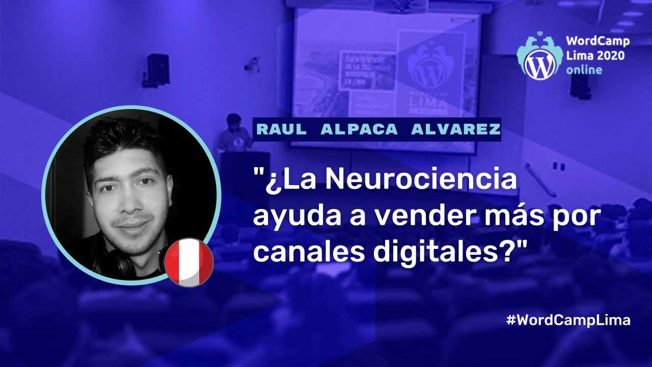 Raúl Alpaca Álvarez: ¿La Neurociencia ayuda a vender más por canales digitales?
