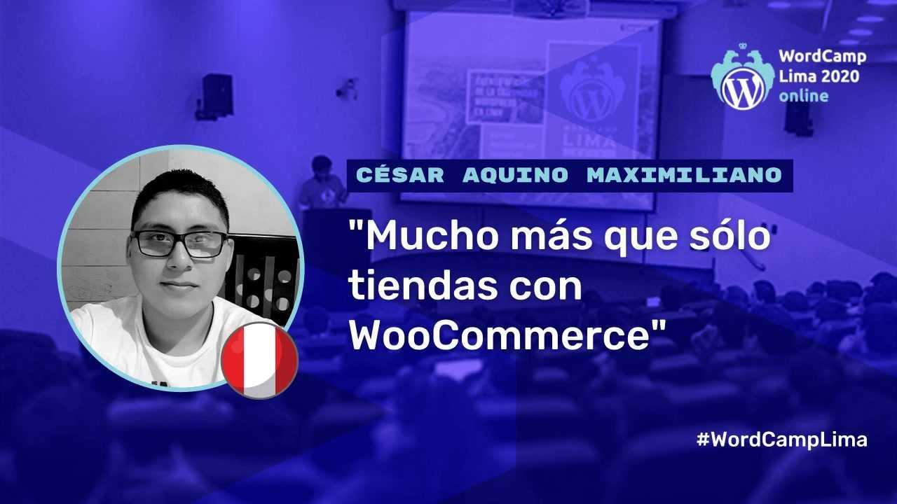 César Aquino: Mucho más que sólo tiendas con WooCommerce