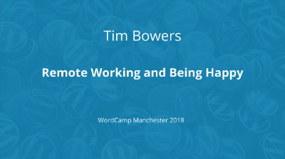 Tim Bowers: Remote Working and Being Happy