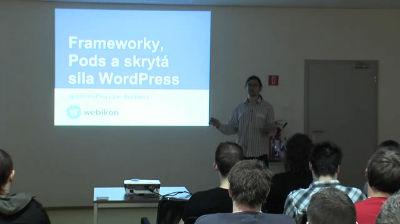 Ján Bočínec: Frameworky, Pods a skrytá sila WordPress