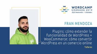 Fran Mendoza: Parte 1. Plugins. cómo extender la funcionalidad de WordPress