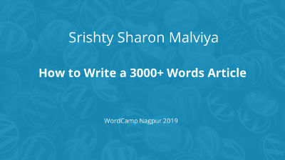 Srishty Sharon Malviya: How to write a 3000+ words article