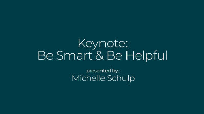 Michelle Schulp: Be Smart and Helpful: Success, Generosity and the Business of People