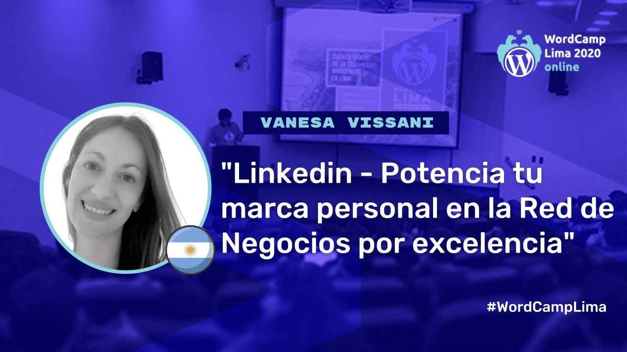 Vanesa Vissani: Linkedin - Potencia tu marca personal en la Red de Negocios por excelencia.