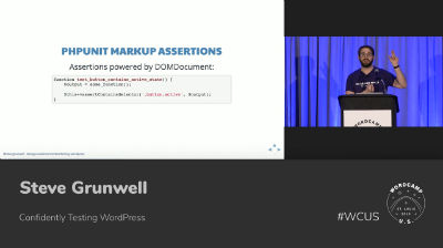 Steve Grunwell: Confidently Testing WordPress