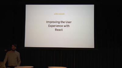 James Bonham: Improving the User Experience with React