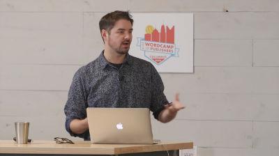 Jon Heller: Creating a Better Editorial Experience with Gutenberg
