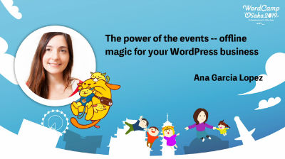 Ana García López: The power of the events — offline magic for your WordPress business