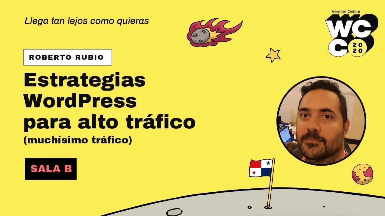 Roberto Rubio: Estrategias para WordPress para alto tráfico (muchísimo tráfico)
