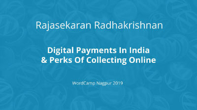 Rajasekaran Radhakrishnan: Digital Payments in India & perks of collecting online