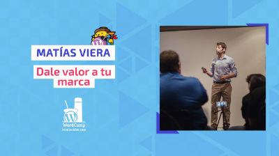 Matías Viera: Dale valor a tu marca