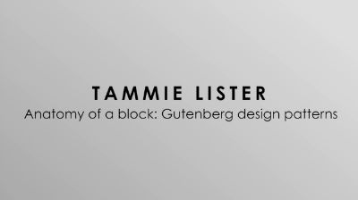 Tammie Lister: Anatomy of a block: Gutenberg design patterns