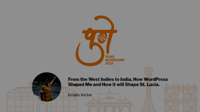 Uriahs Victor: From the West Indies to India. How WordPress Shaped Me and How it will Shape St. Lucia.