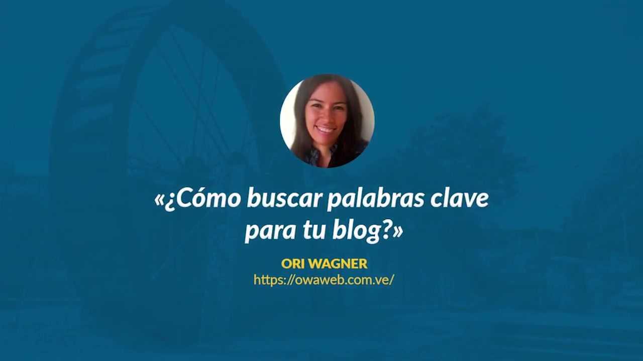 Ori Wagner: Cómo buscar palabras clave para tu blog