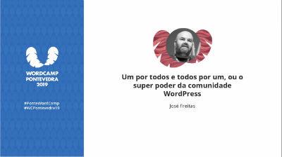 Jose Freitas: Um por todos e todos por um, ou o super poder da comunidade WordPress