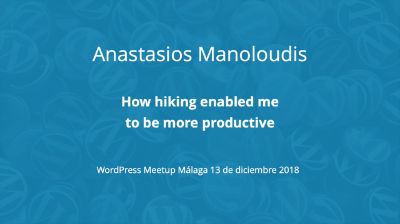 Anastasios Manoloudis: How hiking enabled me to be more productive