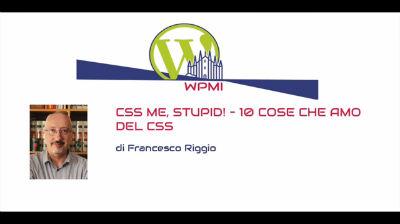 Francesco Riggio: Css Me, Stupid! – 10 Cose che amo del Css