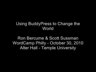 Ron Bercume & Scott Sussman: Using BuddyPress to Change the World