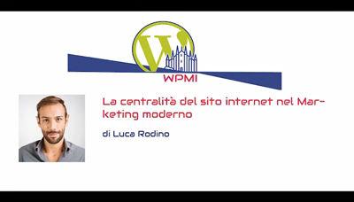 Luca Rodino: La centralità del sito internet nel Marketing moderno