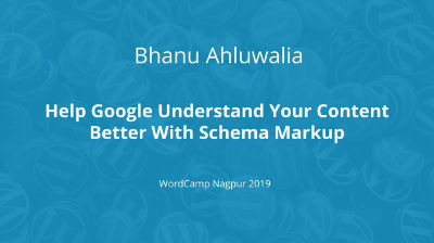 Bhanu Ahluwalia: Help Google Understand YOUR Content better with Schema Markup