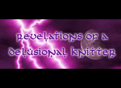 22994216062 Revelations of a Delusional Knitter
