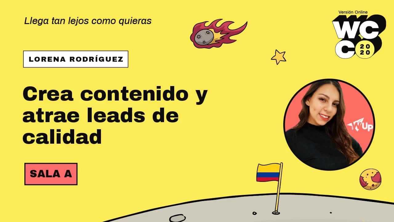 Lorena A. Rodríguez: Crea contenido y atrae leads de calidad