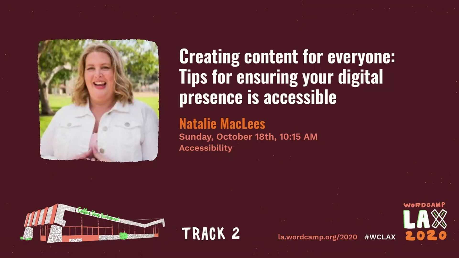 Natalie MacLees: Creating Content For Everyone: Tips For Ensuring Your Digital Presence is Accessible