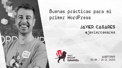 Javier Casares: Buenas prácticas para mi primer WordPress