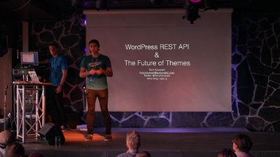 Tony Kovanen: WordPress REST API and the Future of Themes