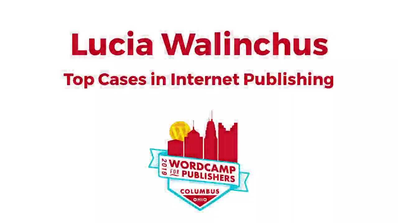 Lucia Walinchus: Top Cases in Internet Publishing