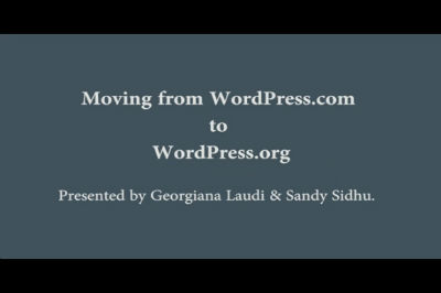 Georgiana Laudi & Sandy Sidhu: Moving from WordPress.com to WordPress.org