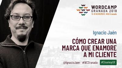 Ignacio Jaén: Cómo crear una marca que enamore a mi cliente