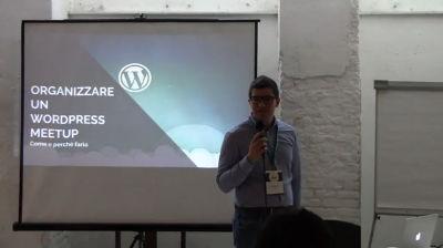 Francesco Grasso: Organizzare un WordPress Meetup: perché e come farlo