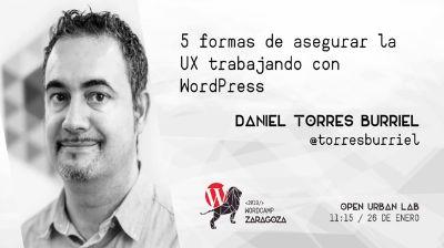 Daniel Torres Burriel: 5 formas de asegurar la UX trabajando con WordPress