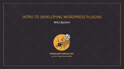 Mika Epstein : Intro to Developing WordPress Plugins