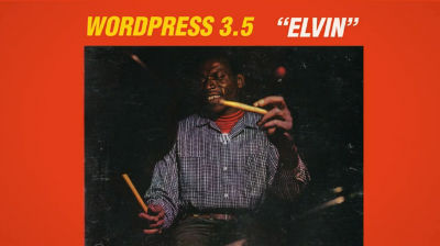 "Introducing WordPress 3.5 ""Elvin"""