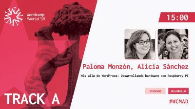 Paloma Monzón y Alicia Sánchez: Más allá de WordPress: desarrollando hardware con Raspberry Pi