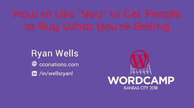 "Ryan Wells – How to Use ""You"" to Get People to Buy What You're Selling"