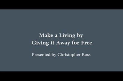 Christopher Ross: Make a Living by Giving it Away for Free