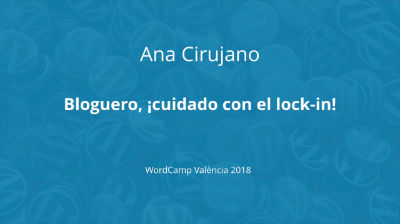 WordCamp Valencia 2018 x 10 – Bloguero, ¡cuidado con el lock-in!, Ana Cirujano – iMovie-HB2.mp4