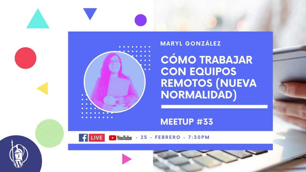 Maryl Gonzalez: Cómo trabajar con equipos remotos (Nueva normalidad)