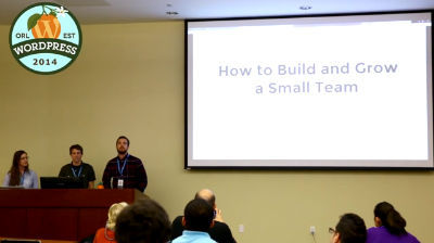 Panel Discussion: Build and Grow a Small Team