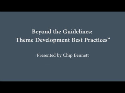 Chip Bennett: Beyond the Guidelines - Theme Development Best Practices