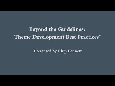Chip Bennett: Beyond the Guidelines - Theme Development Best Practices